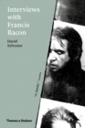 Interviews with Francis Bacon : The Brutality of Fact - Book