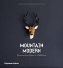 Mountain Modern : Contemporary Homes in High Places - Book