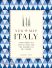 New Map Italy : Unforgettable Experiences for the Discerning Traveller - Book