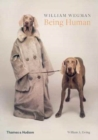 William Wegman: Being Human - Book