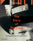 The Story of The Face : The Magazine that Changed Culture - Book