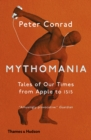 Mythomania : Tales of Our Times, From Apple to Isis - Book