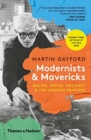 Modernists & Mavericks : Bacon, Freud, Hockney and the London Painters - Book