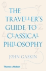 The Traveller's Guide to Classical Philosophy - Book