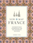 New Map France : Unforgettable Experiences for the Discerning Traveller - Book