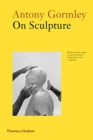 Antony Gormley on Sculpture - Book