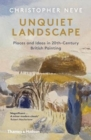 Unquiet Landscape : Places and Ideas in 20th-Century British Painting - Book