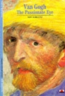 Van Gogh : The Passionate Eye - Book