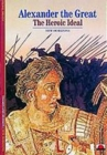 Alexander the Great : The Heroic Ideal - Book
