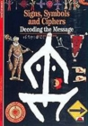 Signs, Symbols and Ciphers : Decoding the Message - Book