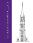 Fifty English Steeples : The Finest Medieval Parish Church Towers and Spires in England - Book