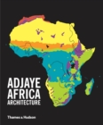 Adjaye * Africa * Architecture : A Photographic Survey of Metropolitan Architecture - Book