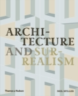 Architecture and Surrealism : A Blistering Romance - Book