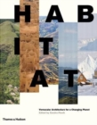 Habitat : Vernacular Architecture for a Changing Planet - Book
