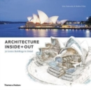 Architecture Inside + Out : 50 Iconic Buildings in Detail - Book