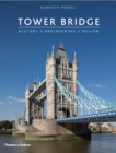 Tower Bridge : History * Engineering * Design - Book