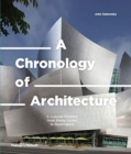A Chronology of Architecture : A Cultural Timeline from Stone Circles to Skyscrapers - Book