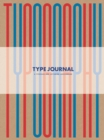 Type Journal : A Typeface and Lettering Sketchbook - Book