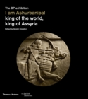 I am Ashurbanipal : king of the world, king of Assyria - Book