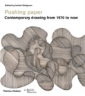 Pushing paper: Contemporary drawing from 1970 to now - Book