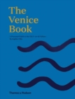 The Venice Book : A Personal Guide to the City's Art & Culture - Book