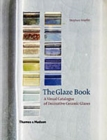 The Glaze Book : A Visual Catalogue of Decorative Ceramic Glazes - Book