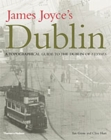 James Joyce's Dublin : A Topographical Guide to the Dublin of Ulysses - Book