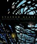 Stained Glass : Masterpieces of the Modern Era - Book