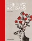 The New Artisans : Handmade Designs for Contemporary Living - Book