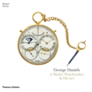 George Daniels : A Master Watchmaker & His Art - Book