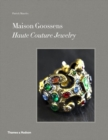 Maison Goossens : Haute Couture Jewelry - Book
