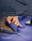 The Finest Menswear in the World : The Craftsmanship of Luxury - Book
