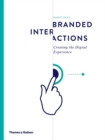 Branded Interactions : Creating the Digital Experience - Book