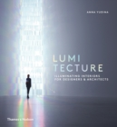 Lumitecture : Illuminating Interiors for Designers & Architects - Book