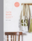 Tote Bags : 20 Creative Projects - Book