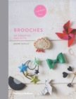 Brooches : 20 Creative Projects - Book