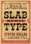 Slab Serif Type : A Century of Bold Letterforms - Book