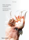 Fine Jewelry Couture : Contemporary Heirlooms - Book