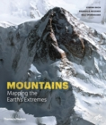 Unseen Extremes : Mapping the World's Greatest Mountains - Book