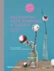 Decorating with Pompoms & Tassels : 20 Creative Projects - Book