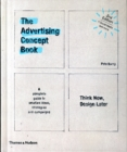 The Advertising Concept Book : Think Now, Design Later - Book