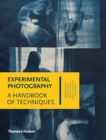 Experimental Photography : A Handbook of Techniques - Book