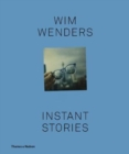 Wim Wenders : Instant Stories - Book
