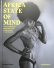 Africa State of Mind : Contemporary Photography Reimagines a Continent - Book