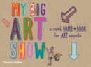 My big art show : A Card Game + Book - Collect Paintings to Win - Book