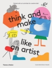 think and make like an artist : Art activities for creative kids! - Book