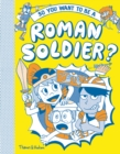 So you want to be a Roman soldier? - Book