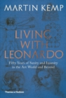 Living with Leonardo : Fifty Years of Sanity and Insanity in the Art World and Beyond - eBook