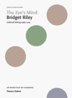 The Eye's Mind: Bridget Riley : Collected Writings 1965-2019 - Book