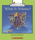 What Is Volume? (Rookie Read-About Science: Physical Science: Previous Editions) - Book